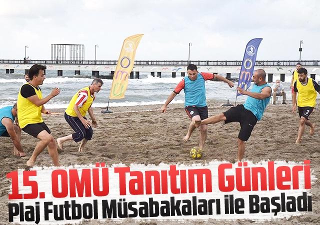 15. OMÜ Tanıtım Günleri Plaj Futbol Müsabakaları ile Başladı