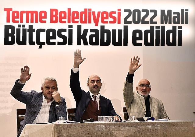 Terme Belediyesi 2022 Mali Bütçesi kabul edildi