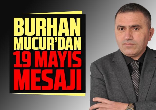 Burhan Mucur'dan  Mayıs Mesajı