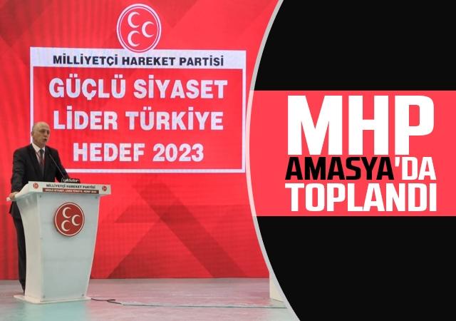 Mhp Amasya'da Toplandı