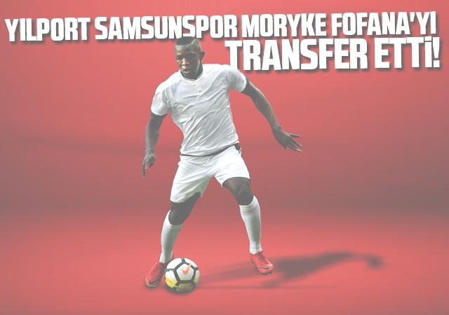 Yılport Samsunspor Moryke Fofana'yı Transfer Etti!
