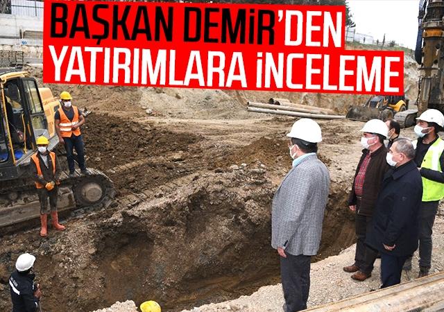 Başkan Demir'den yatırımlara inceleme