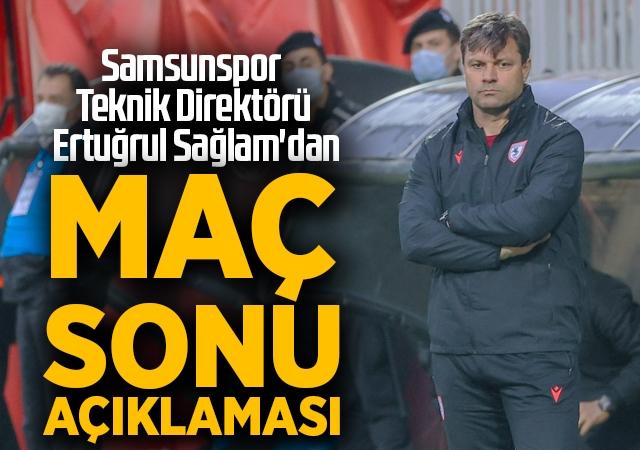 Samsunspor Teknik Direktörü Ertuğrul Sağlam'dan Altınordu Maçı Sonrası Açıklama