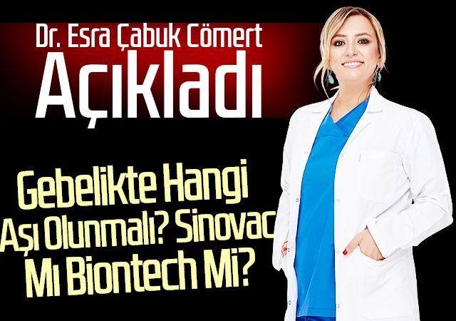 Dr. Esra Çabuk Cömert Açıkladı: Gebelikte Hangi Aşı Olunmalı? Sinovac Mı Biontech Mi?