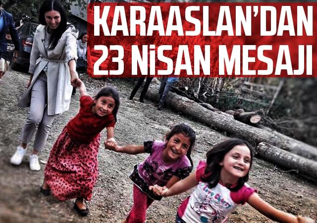 """Karaaslan'dan 23 Nisan Mesajı: """"Gurur Günü"""""""