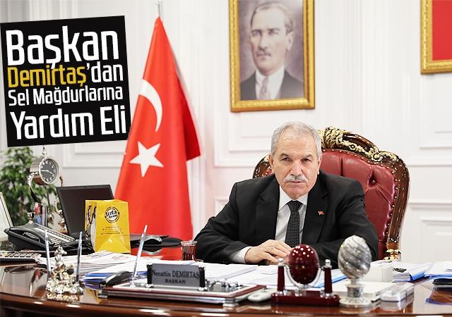 Başkan Demirtaş'dan Sel Mağdurlarına Yardım Eli