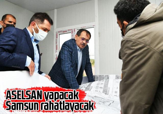 ASELSAN yapacak, Samsun rahatlayacak Samsun Büyükşehir Belediye Başkanı Musta