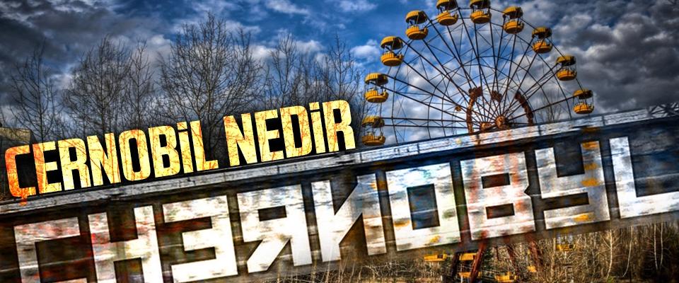 Çernobil nedir, nerede yer alıyor? Çernobil patlaması hangi ülkede ne zaman oldu?