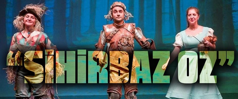 """Samsun Devlet Opera Ve Balesi'nden Miniklere Müjde! """"Sihirbaz Oz"""""""