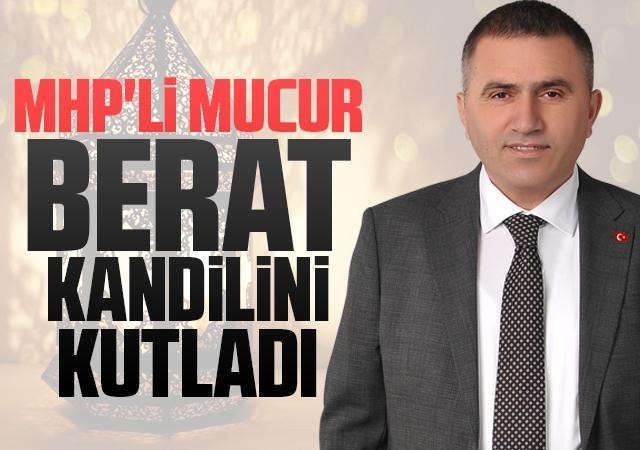 MHP'li Mucur:Berat Kandilini kutladı