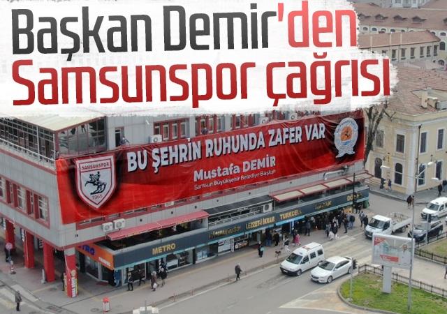 Başkan Demir'den Samsunspor çağrısı