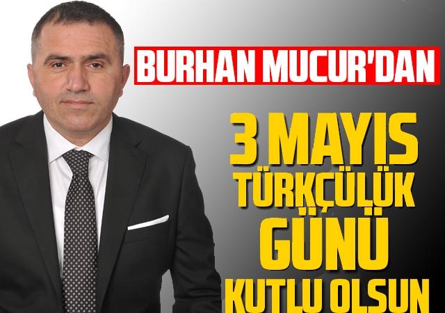 Burhan Mucur'dan 3 Mayıs açıklaması