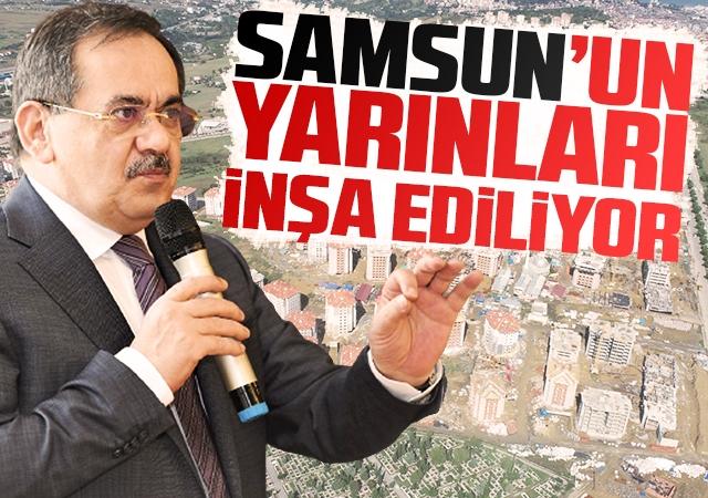 Samsun'un yarınları inşa ediliyor
