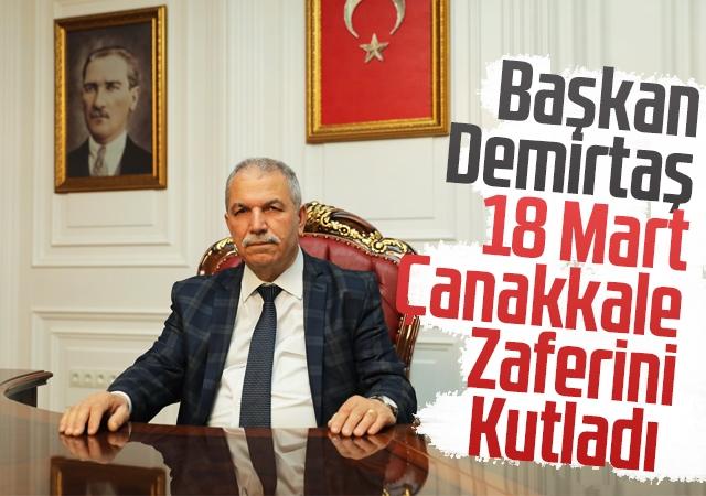 Başkan Demirtaş 18 Mart Çanakkale Zaferini Kutladı