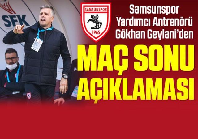 Samsunspor Yardımcı Antrenörü Gökhan Geylani'den Tuzlaspor Maçı Sonrası Açıklama