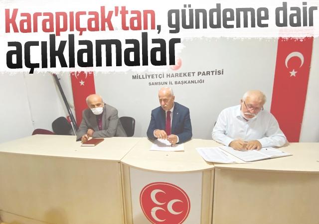 Milliyetçi Hareket Partisi Samsun İl Başkanı Abdullah Karapıçak'tan, gündeme dair açıklamalar